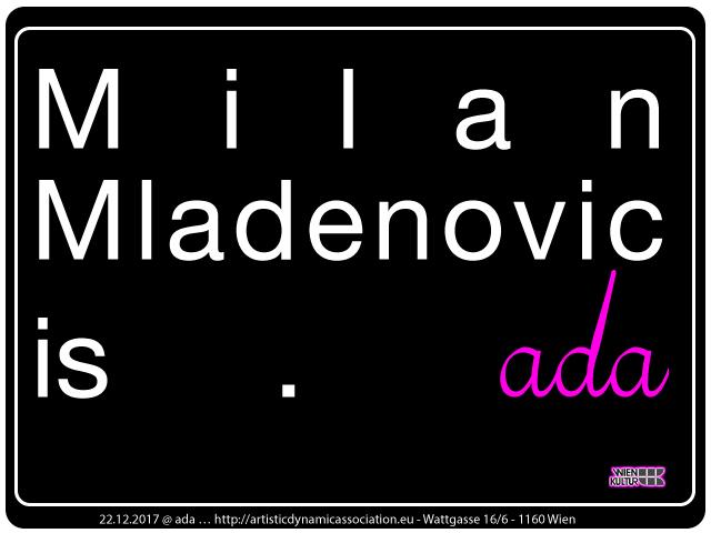 ada is … Milan Mladenovic